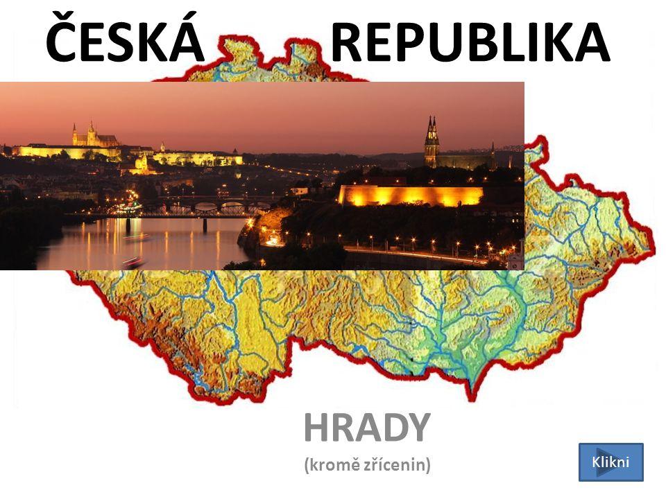 ČESKÁ REPUBLIKA HRADY (kromě zřícenin) Klikni