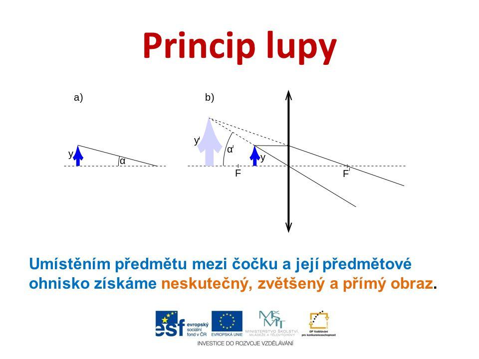 Použití lupy  Nejběžnější užití lupy je k optickému zvětšení sledovaného předmětu.