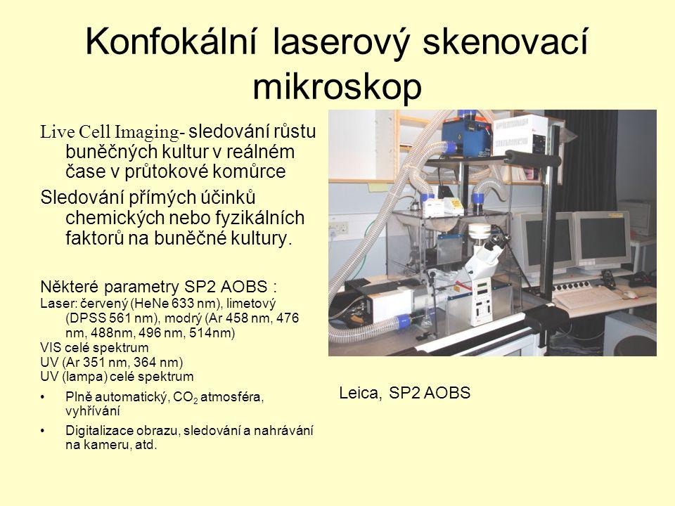 Konfokální laserový skenovací mikroskop Leica, SP2 AOBS Live Cell Imaging- sledování růstu buněčných kultur v reálném čase v průtokové komůrce Sledování přímých účinků chemických nebo fyzikálních faktorů na buněčné kultury.