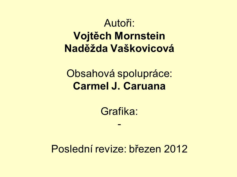 Autoři: Vojtěch Mornstein Naděžda Vaškovicová Obsahová spolupráce: Carmel J.