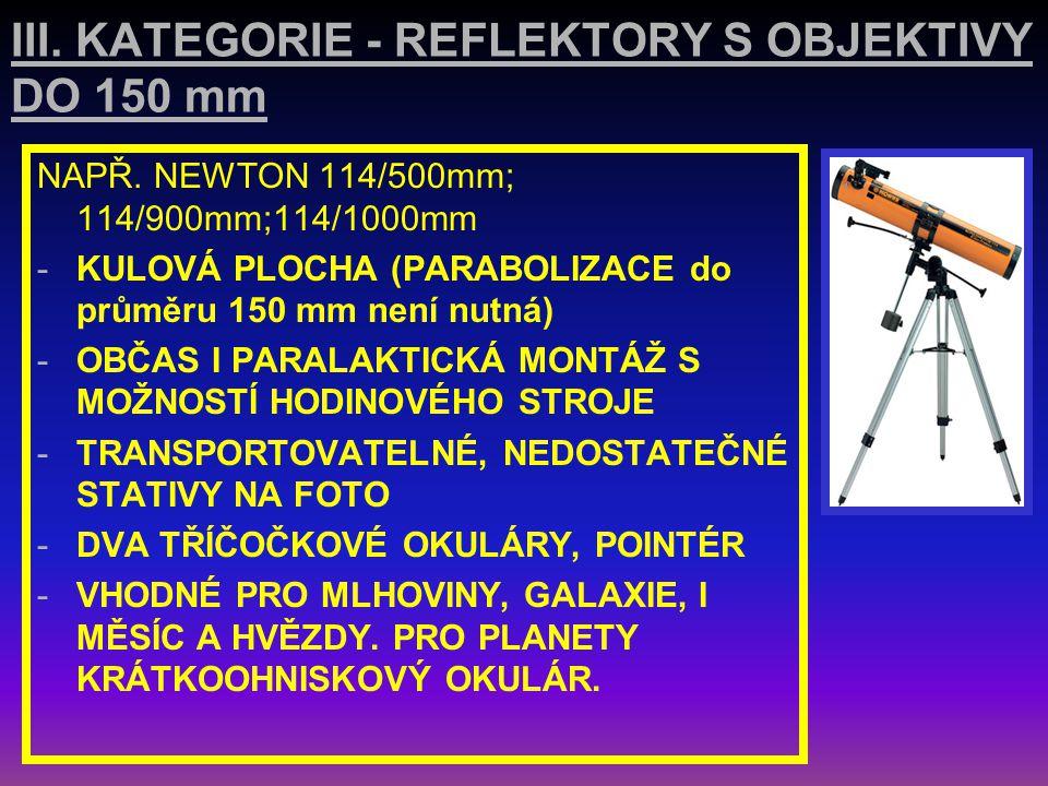 II. KATEGORIE - REFRAKTORY S OBJEKTIVY 80 – 100 mm  BAREVNÁ VADA ROSTOUCÍ S PRŮMĚREM A ZVĚTŠENÍM  MOŽNÉ I VELMI DRAHÉ APOCHROMATY  VHODNÉ PRO MĚSÍC