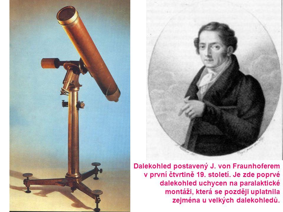 Dalekohled postavený J. von Fraunhoferem v první čtvrtině 19. století. Je zde poprvé dalekohled uchycen na paralaktické montáži, která se později upla