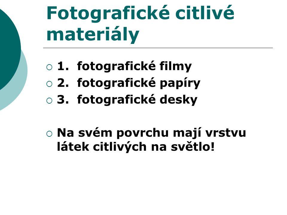 Fotografické citlivé materiály  1. fotografické filmy  2.