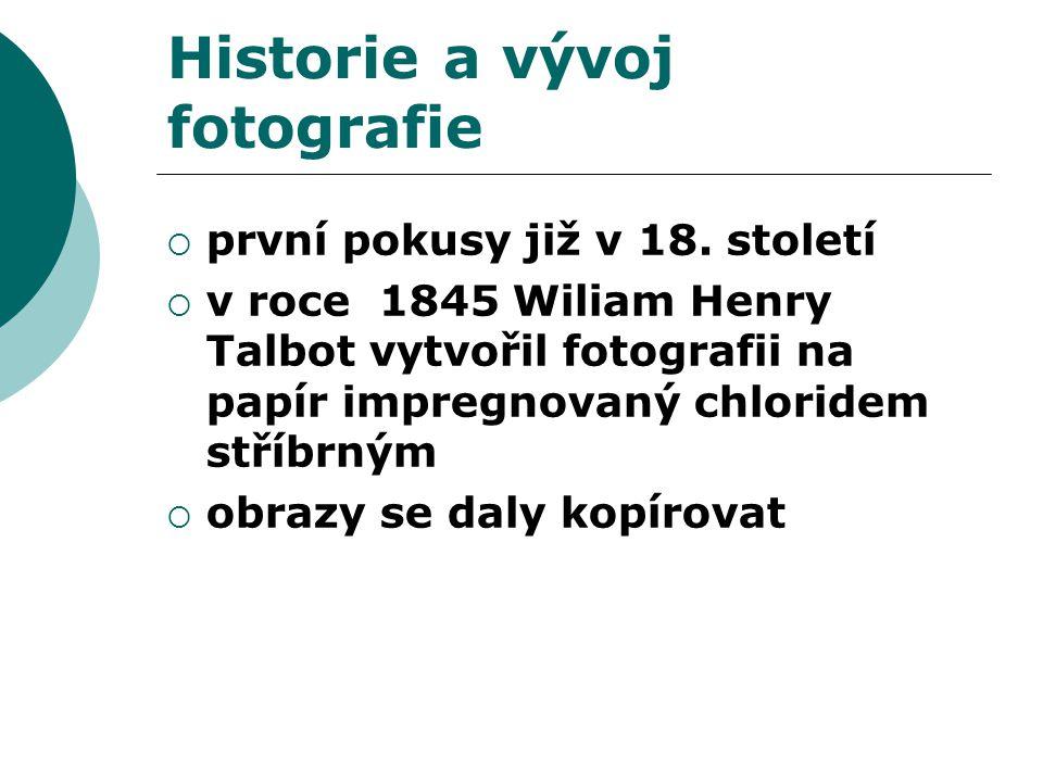 Historie a vývoj fotografie  první pokusy již v 18.