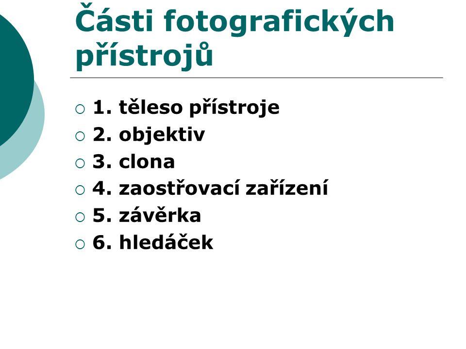 Části fotografických přístrojů  1. těleso přístroje  2.