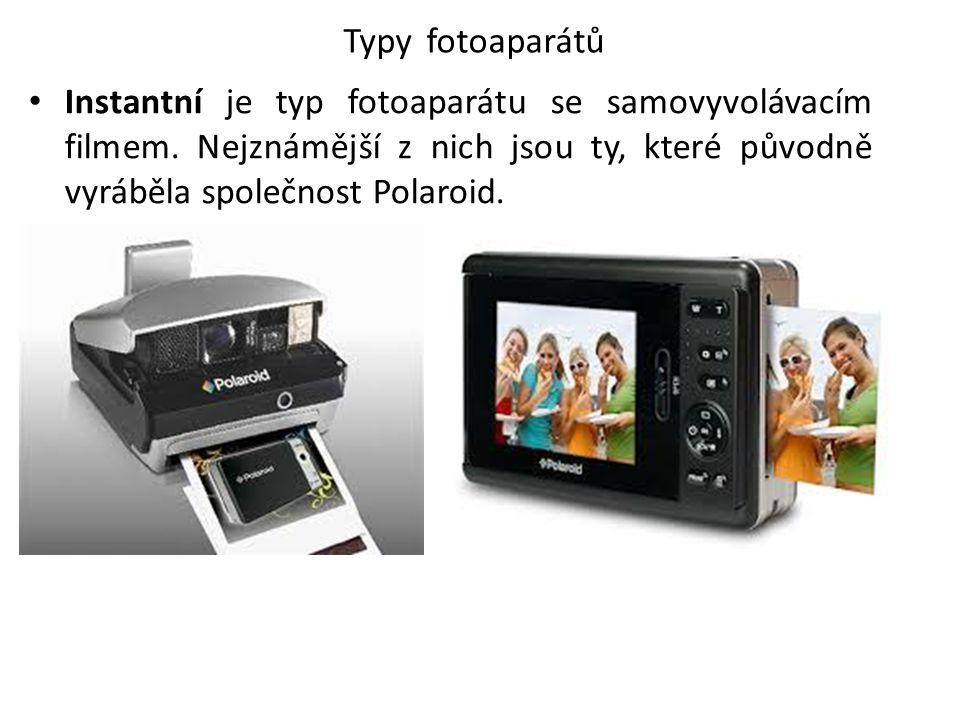 Typy fotoaparátů Digitální – jako světlocitlivý prvek je v nich senzor CCD nebo CMOS, zachycené informace jsou pak digitálně zpracovány do snímku