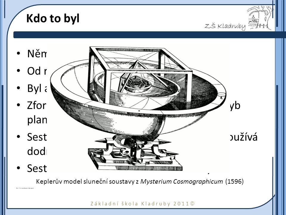 Základní škola Kladruby 2011  Kdo to byl Německý astronom.