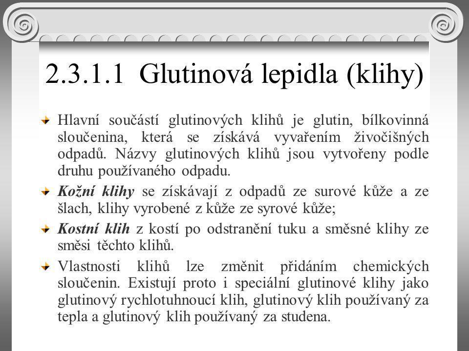 2.3.1.1Glutinová lepidla (klihy) Hlavní součástí glutinových klihů je glutin, bílkovinná sloučenina, která se získává vyvařením živočišných odpadů.