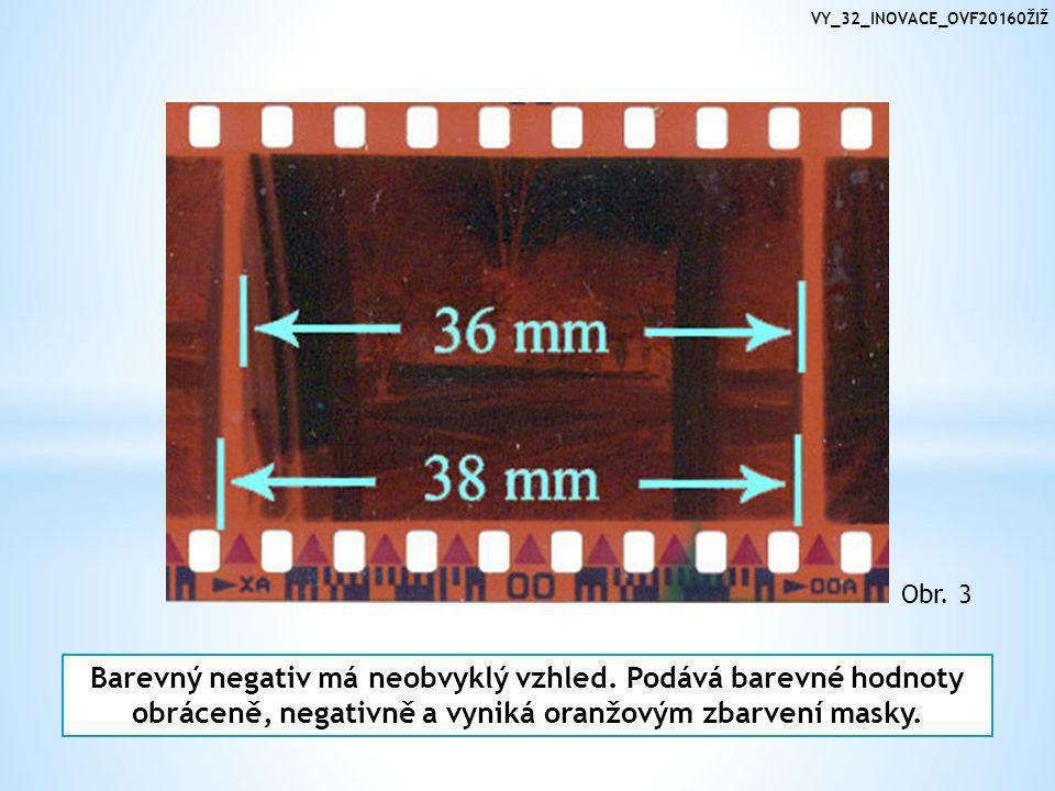 VY_32_INOVACE_OVF20160ŽIŽ Barevný negativ má neobvyklý vzhled.