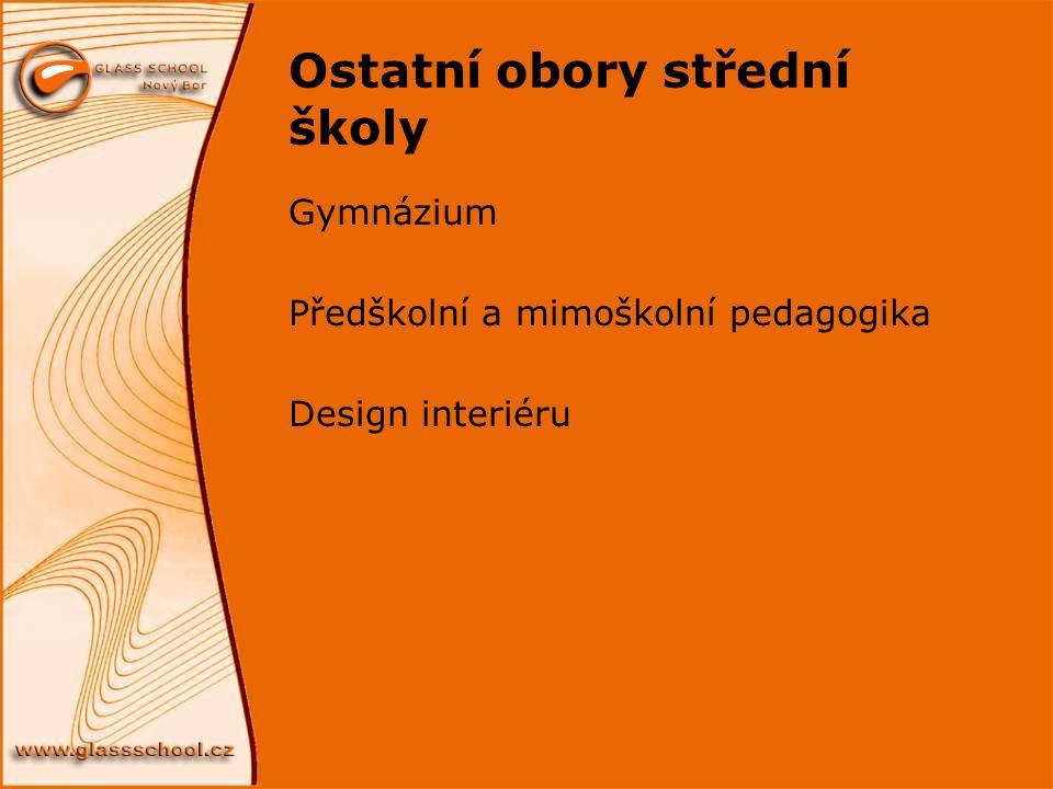 Ostatní obory střední školy Gymnázium Předškolní a mimoškolní pedagogika Design interiéru