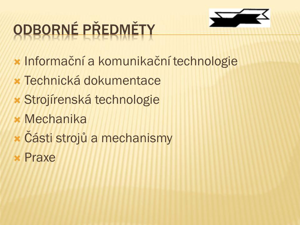  Informační a komunikační technologie  Technická dokumentace  Strojírenská technologie  Mechanika  Části strojů a mechanismy  Praxe