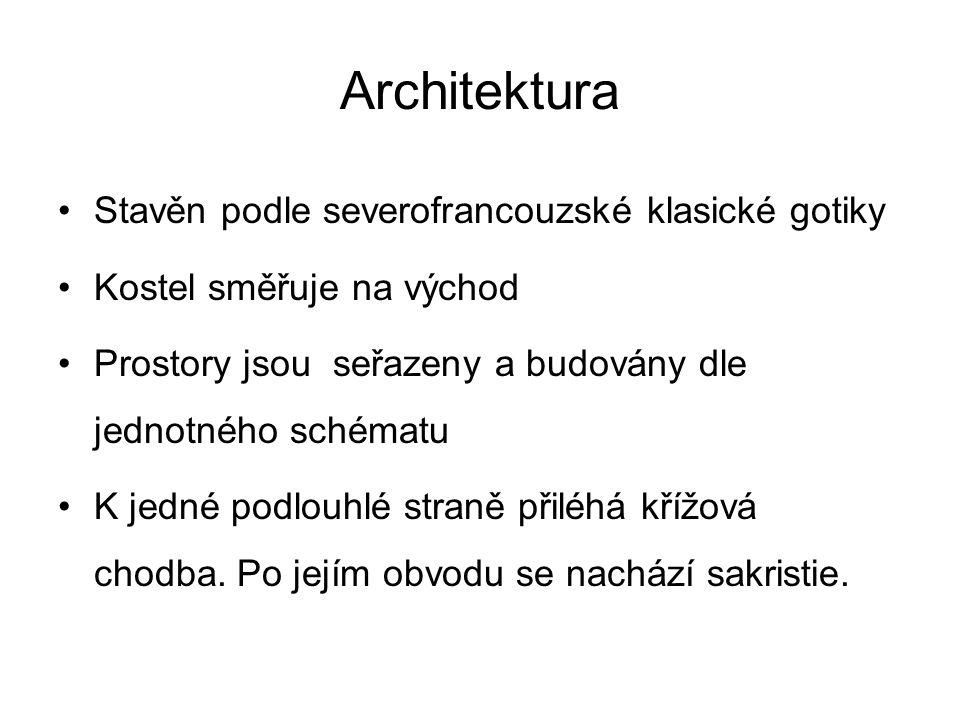 Architektura Stavěn podle severofrancouzské klasické gotiky Kostel směřuje na východ Prostory jsou seřazeny a budovány dle jednotného schématu K jedné podlouhlé straně přiléhá křížová chodba.