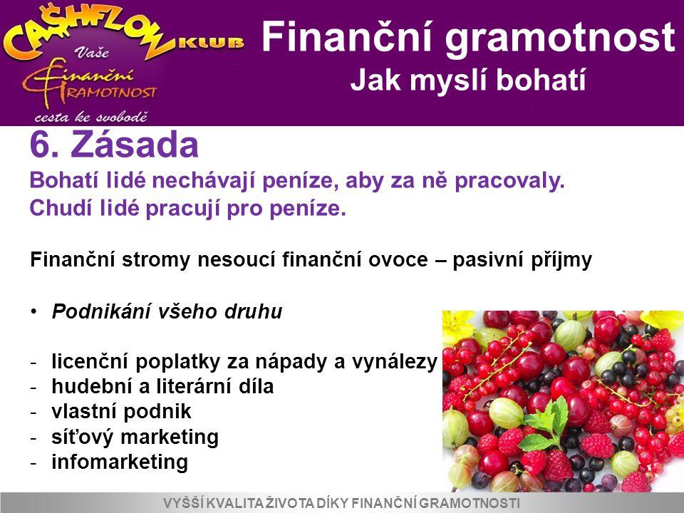 VYŠŠÍ KVALITA ŽIVOTA PRO KLIENTY A SPOLUPRACOVNÍKY KLUBU Pasivní příjmy – finanční ovoce Finanční gramotnost Jak myslí bohatí Finanční stromy nesoucí