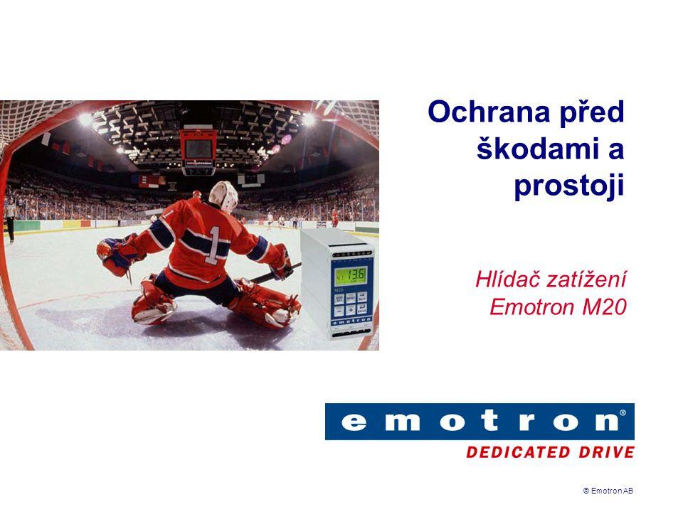 © Emotron AB Ochrana před škodami a prostoji Hlídač zatížení Emotron M20