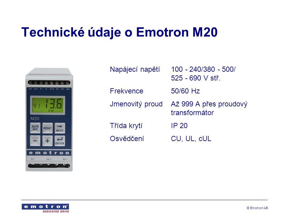 © Emotron AB Technické údaje o Emotron M20 Napájecí napětí100 - 240/380 - 500/ 525 - 690 V stř. Frekvence50/60 Hz Jmenovitý proudAž 999 A přes proudov