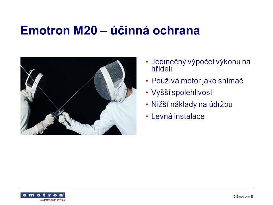 © Emotron AB Jedinečný výpočet výkonu na hřídeli Používá motor jako snímač Vyšší spolehlivost Nižší náklady na údržbu Levná instalace Emotron M20 – úč