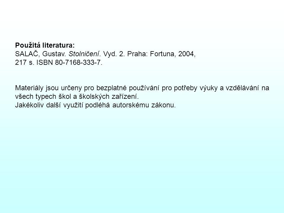 Použitá literatura: SALAČ, Gustav.Stolničení. Vyd.