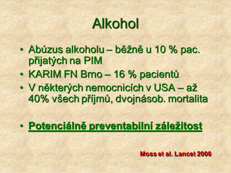 Důsledky Ekonomické dopady – nesmírnéEkonomické dopady – nesmírné KARIM FN Brno - rok 2006:KARIM FN Brno - rok 2006: –Celkem přijato 904 pacientů –V souvislosti s alkoholem 144 pac.