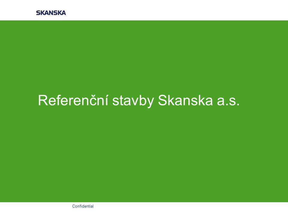 Confidential Referenční stavby Skanska a.s.