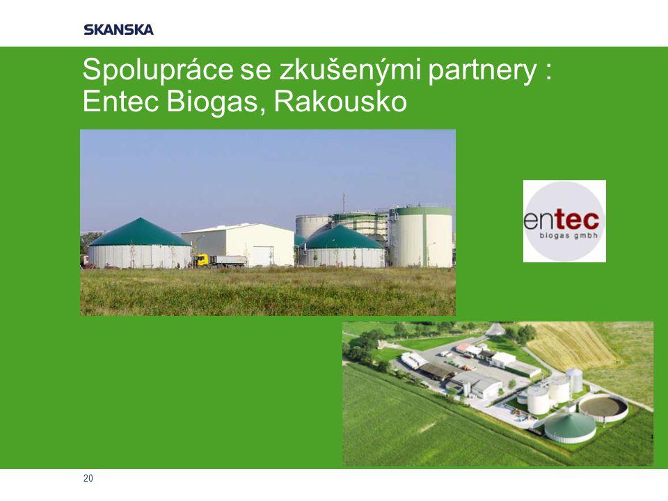 20 Spolupráce se zkušenými partnery : Entec Biogas, Rakousko