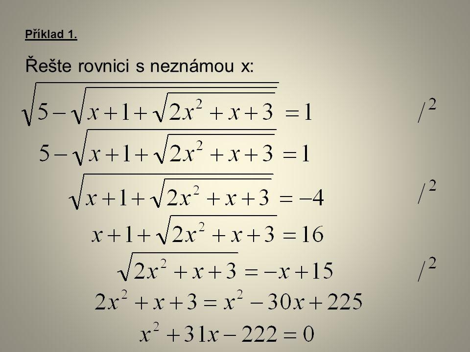 Příklad 1. Řešte rovnici s neznámou x:
