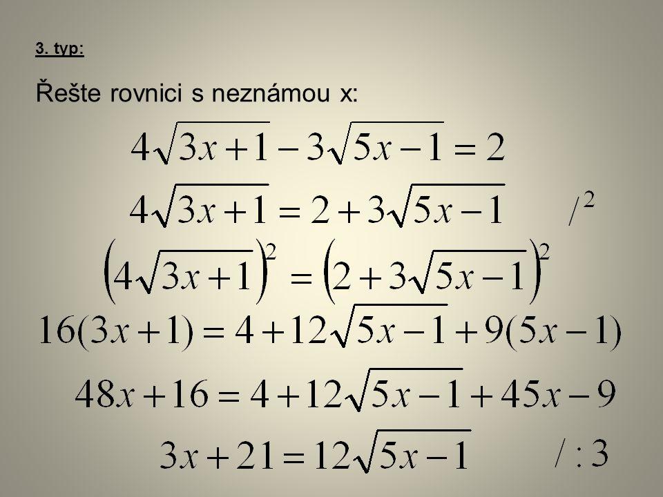 3. typ: Řešte rovnici s neznámou x: