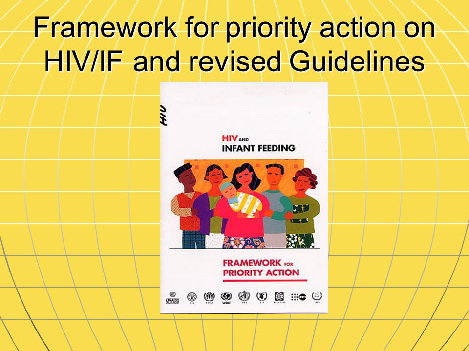 Framework for priority action on HIV/IF and revised Guidelines