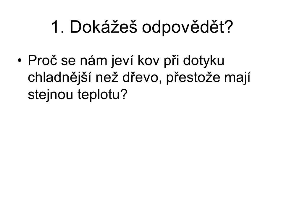 1. Dokážeš odpovědět.