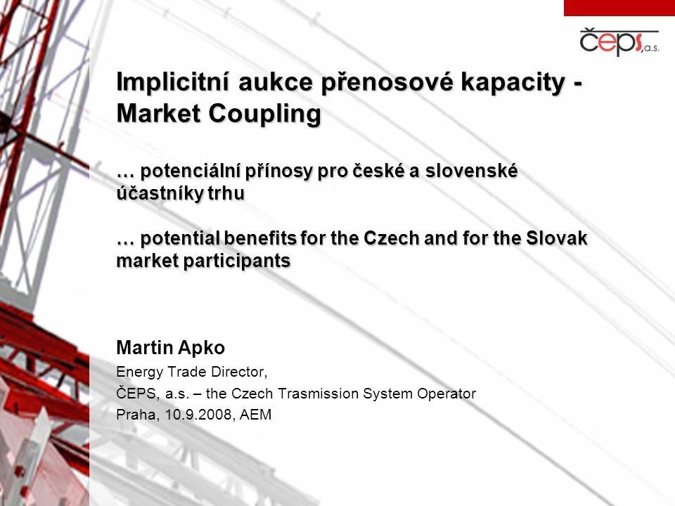 Zúčastněné subjekty  Elektrizační soustavy ČR a SR původně jednou ES  Spolupráce ČEPS a SEPS –Koordinované aukce –Intra-Day  Operátor trhu s elektřinou, a.