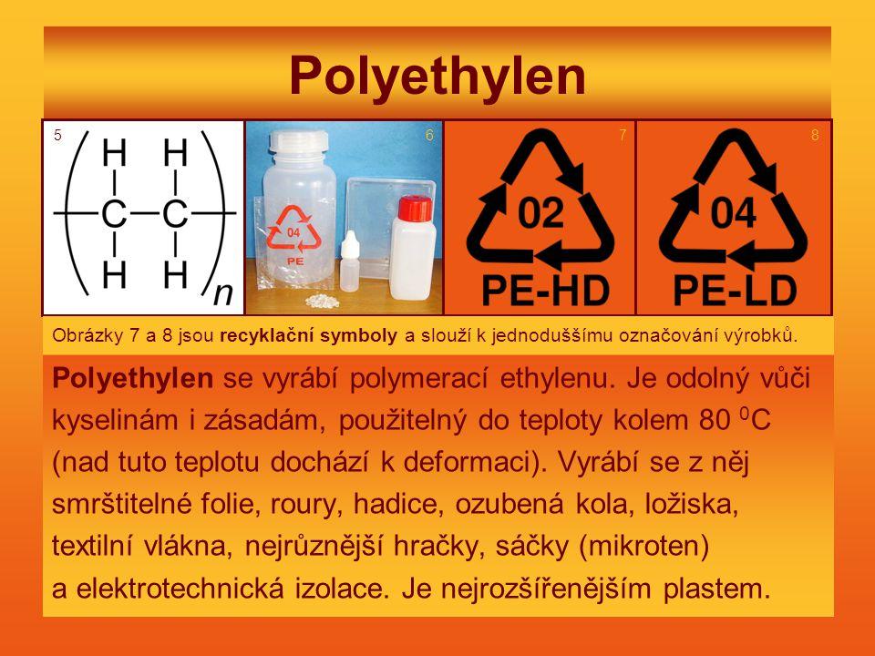 Polyethylen Polyethylen se vyrábí polymerací ethylenu.