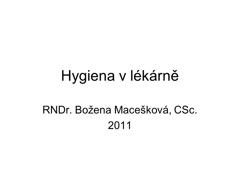Hygiena v lékárně Základní předpis: vyhl.195/2005 Sb.