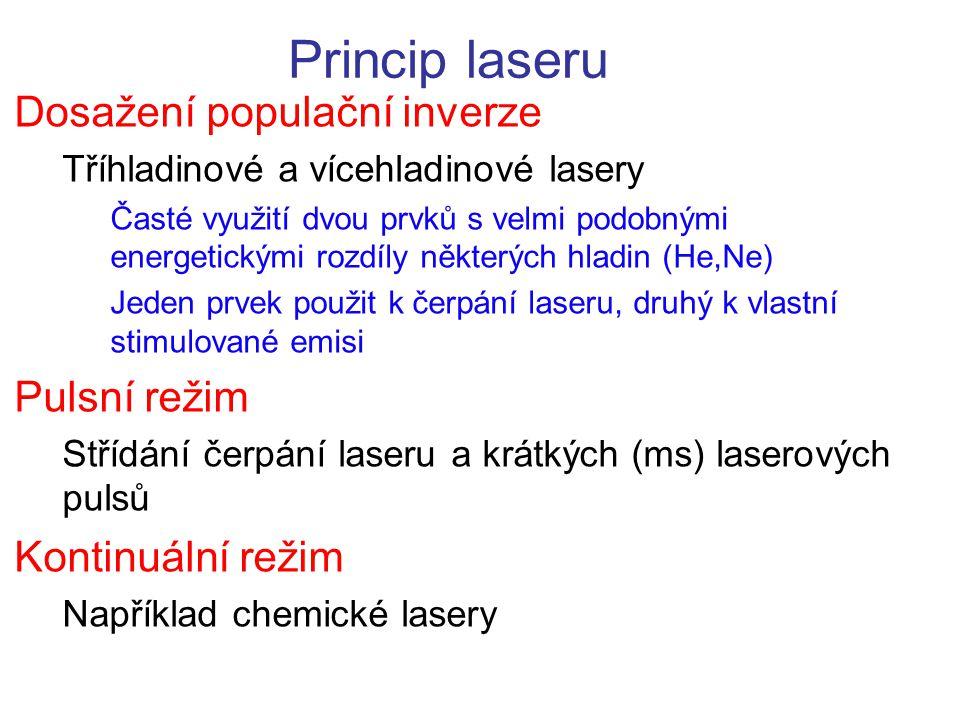 Princip laseru Dosažení populační inverze Tříhladinové a vícehladinové lasery Časté využití dvou prvků s velmi podobnými energetickými rozdíly některý