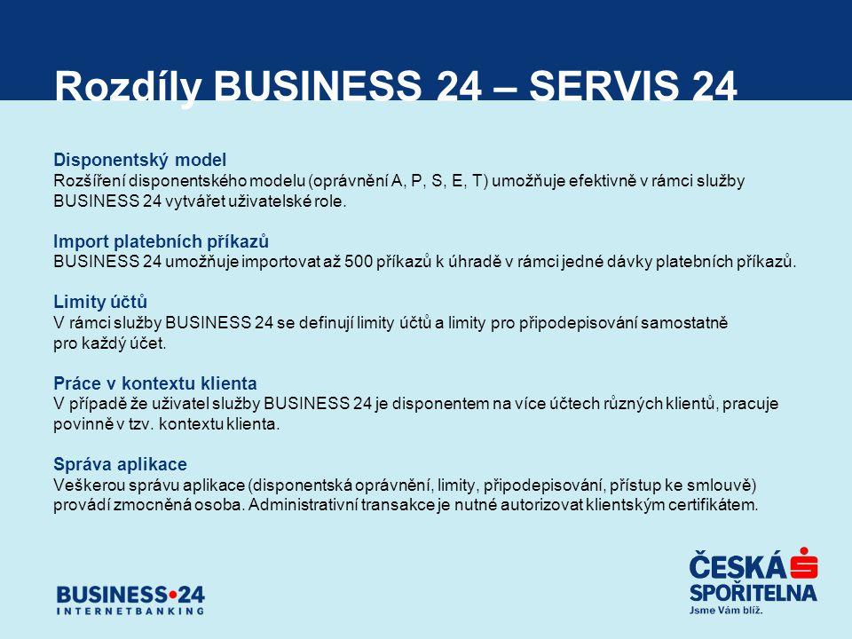 Rozdíly BUSINESS 24 – SERVIS 24 Disponentský model Rozšíření disponentského modelu (oprávnění A, P, S, E, T) umožňuje efektivně v rámci služby BUSINES