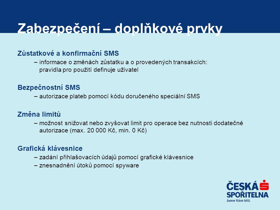 Zabezpečení – doplňkové prvky Zůstatkové a konfirmační SMS –informace o změnách zůstatku a o provedených transakcích: pravidla pro použití definuje už