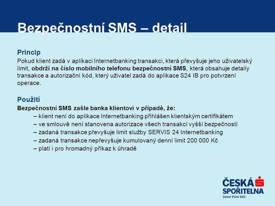 Bezpečnostní SMS – detail Princip Pokud klient zadá v aplikaci Internetbanking transakci, která převyšuje jeho uživatelský limit, obdrží na číslo mobi