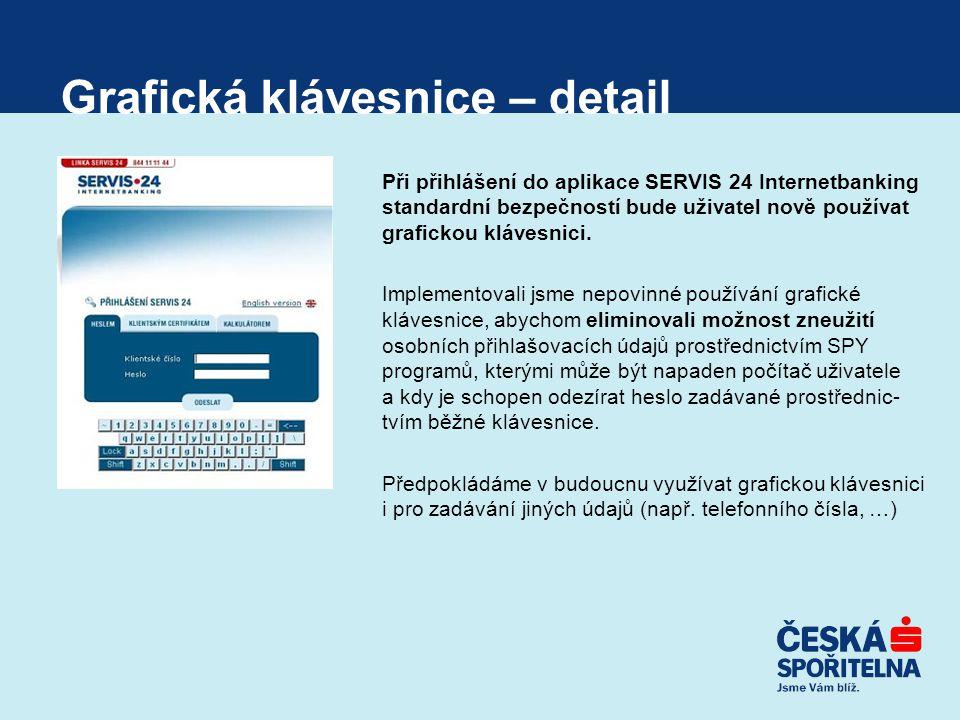 Grafická klávesnice – detail Při přihlášení do aplikace SERVIS 24 Internetbanking standardní bezpečností bude uživatel nově používat grafickou klávesn