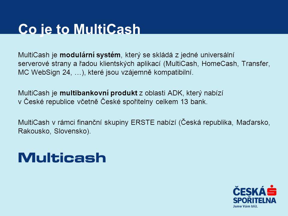 Co je to MultiCash MultiCash je modulární systém, který se skládá z jedné universální serverové strany a řadou klientských aplikací (MultiCash, HomeCa