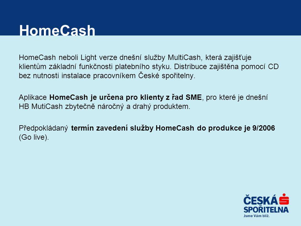 HomeCash HomeCash neboli Light verze dnešní služby MultiCash, která zajišťuje klientům základní funkčnosti platebního styku. Distribuce zajištěna pomo