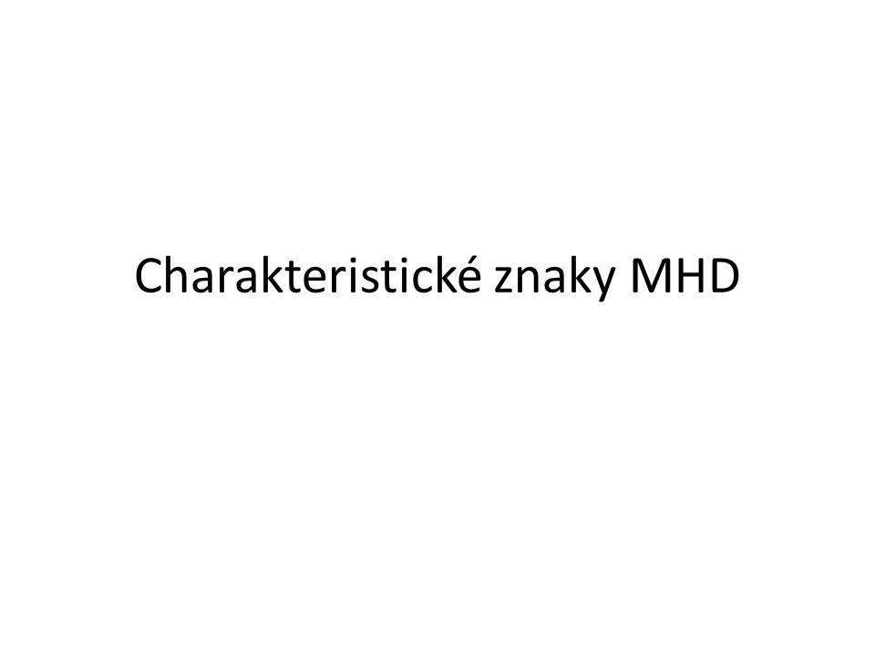 Charakteristické znaky MHD