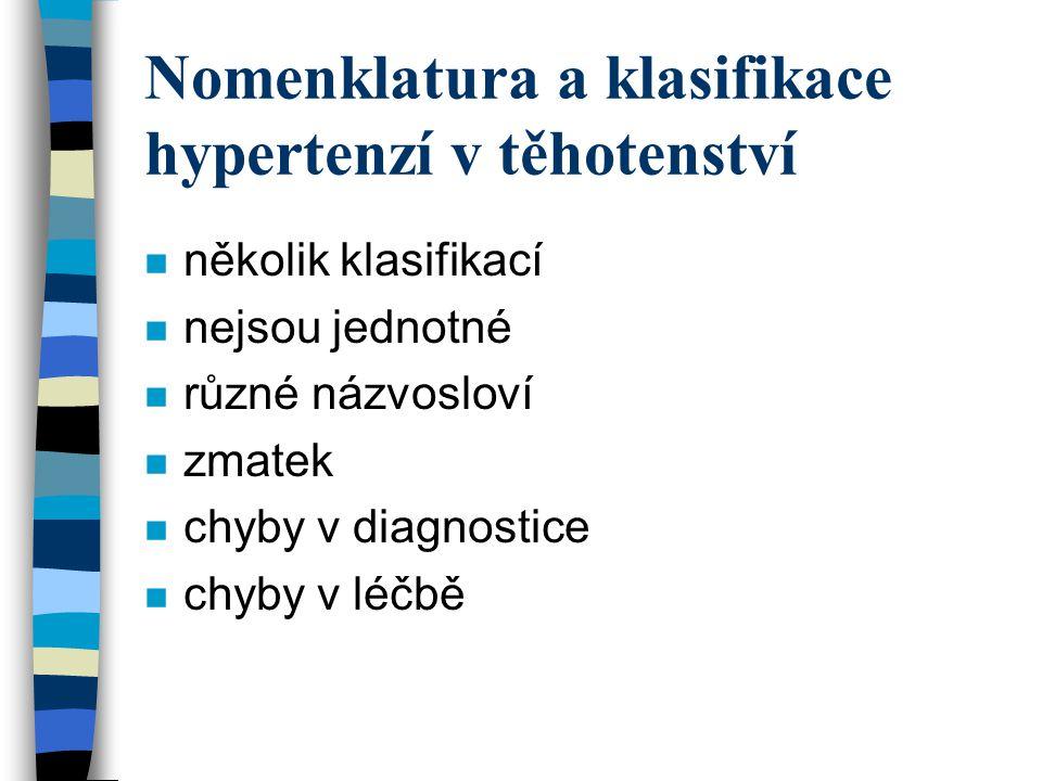 Klasifikace dle Organizace Gestóza n Gestóza monosymptomatická –edém, proteinurie, hypertenze n Gestóza polysymptomatická –EP, EH, PH, EPH n Hrozící eklampsie n Eklampsie n Superponovaná gestóza n Neklasifikovatelná gestóza
