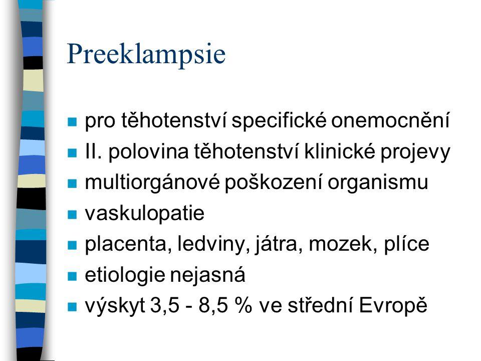 Teorie vzniku preeklampsie n Toxická n Utero-placentární ischémie n Utero-placentárního refluxu n Porucha funkce kapilár n Infekční n Porušení hormonální rovnováhy