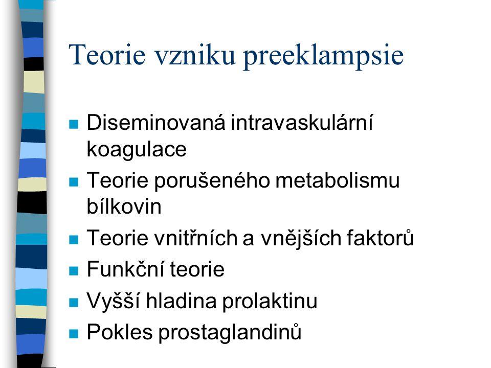 Teorie vzniku preeklampsie n Porucha placentace n Imunologická n Genetická n Dysfunkce endoteliálních buněk n Hypokalcémie n Prostacyklin - tromboxan