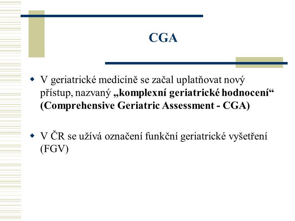 "CGA  V geriatrické medicíně se začal uplatňovat nový přístup, nazvaný ""komplexní geriatrické hodnocení"" (Comprehensive Geriatric Assessment - CGA) "