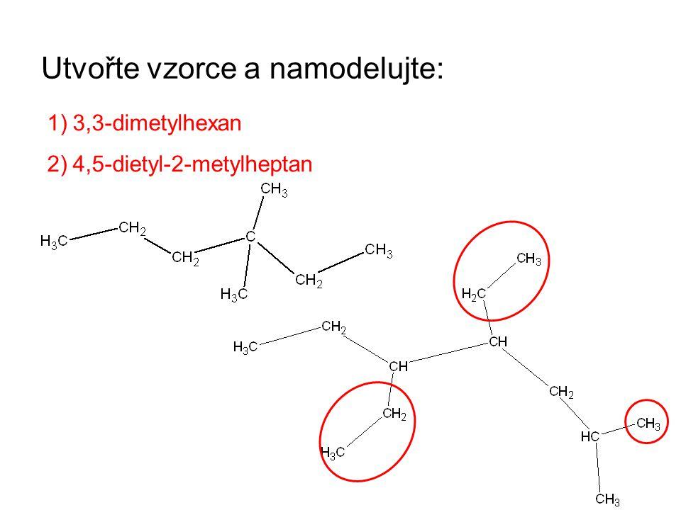 3) 2,3,4-trimetylhexan 4) 3,7-dietyl-4-metyldekan
