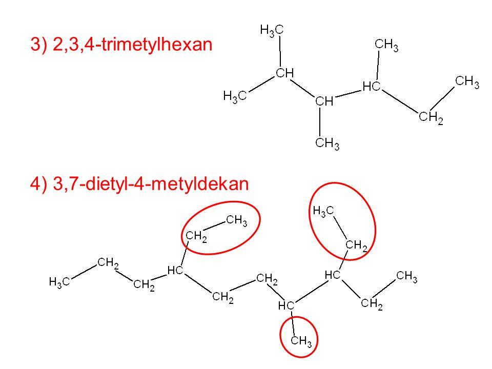 číslování zleva: 4-ethyl-3,3,6-trimetyloktan zprava: 5-ethyl-3,6,6-trimetyloktan