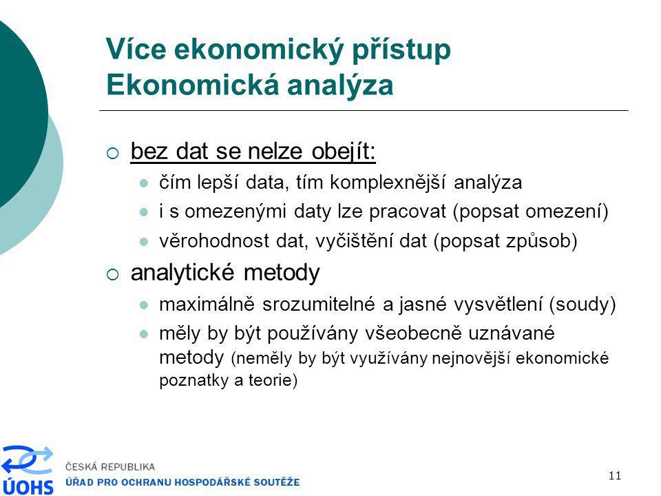 11 Více ekonomický přístup Ekonomická analýza  bez dat se nelze obejít: čím lepší data, tím komplexnější analýza i s omezenými daty lze pracovat (pop