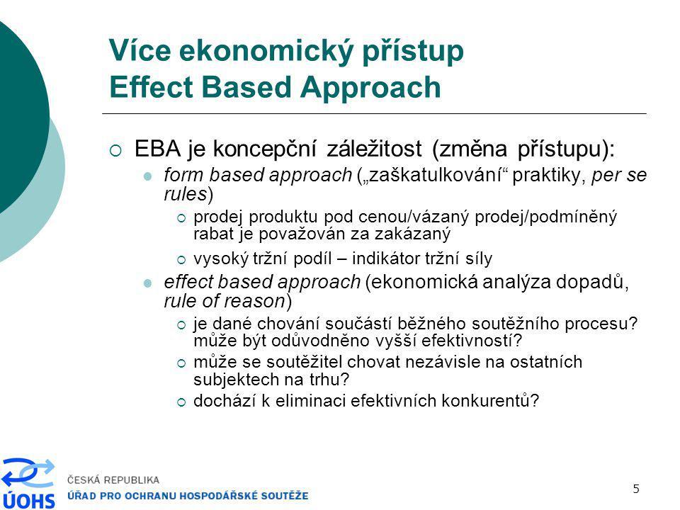 6 Více ekonomický přístup Effect Based Approach  u praktik založených na cenovém jednání je uplatňování více ekonomického přístupu nevyhnutelné:  predátorské ceny  margin squeeze  bundling  rabaty