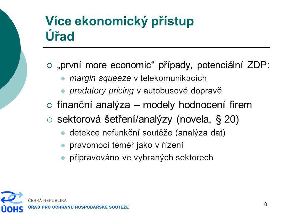 """8 Více ekonomický přístup Úřad  """"první more economic"""" případy, potenciální ZDP: margin squeeze v telekomunikacích predatory pricing v autobusové dopr"""