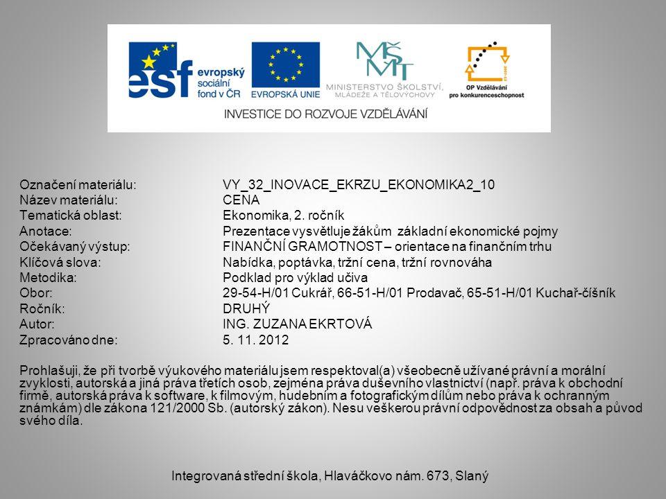 Označení materiálu: VY_32_INOVACE_EKRZU_EKONOMIKA2_10 Název materiálu: CENA Tematická oblast: Ekonomika, 2.