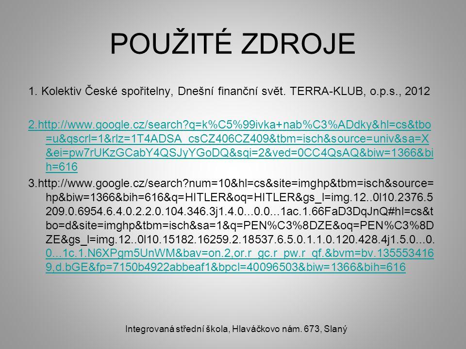 POUŽITÉ ZDROJE 1. Kolektiv České spořitelny, Dnešní finanční svět.